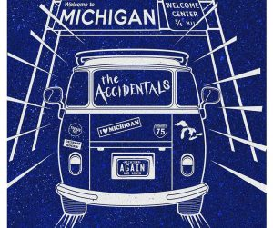 Coming Home: The Accidentals are on their way back to Michigan.